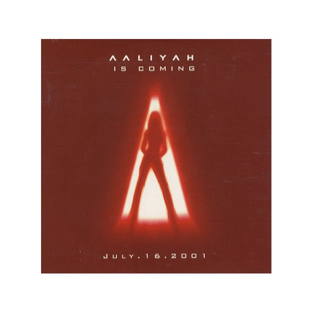 Aaliyah - 'Aaliyah Is Coming July. 16. 2001' -